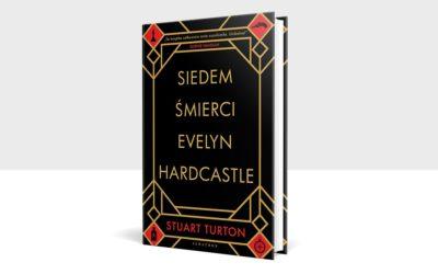 """""""Siedem śmierci Evelyn Hardcastle"""" – najbardziej nieprzewidywalna zagadka kryminalna roku!"""