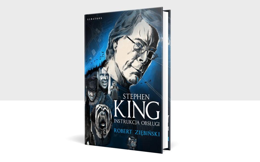 """""""Stephen King. Instrukcja obsługi"""" to pierwszy kompleksowy przewodnik po literackim i filmowym świecie Stephena Kinga!"""