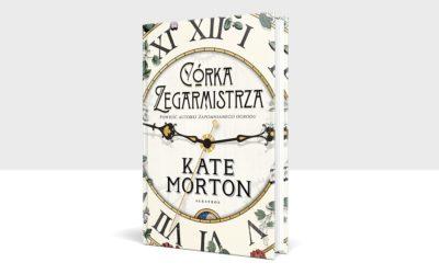 """Kate Morton powraca z nową, długo wyczekiwaną powieścią """"Córka zegarmistrza""""."""