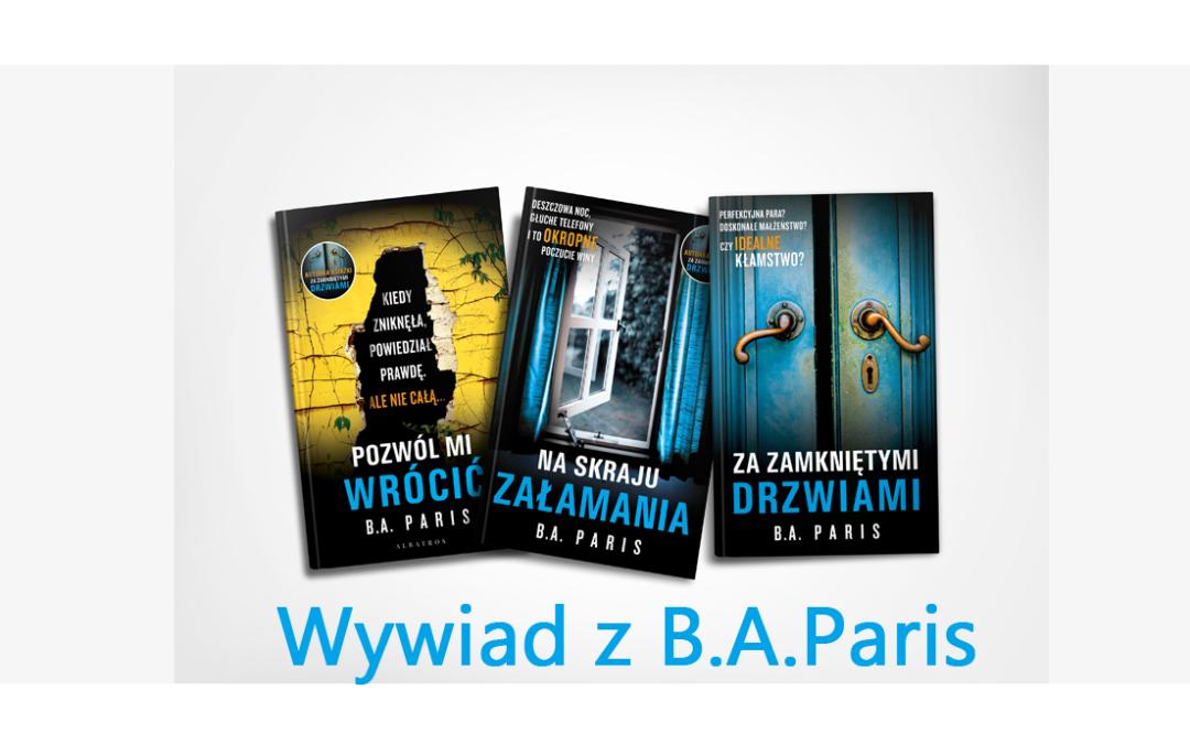B.A. Paris to mistrzyni thrillerów psychologicznych – wywiad.