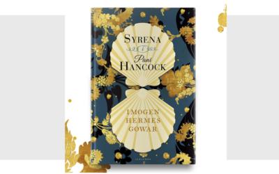"""Syreny znajdziesz wszędzie – wywiad z Imogen Hermes Gowar, autorką powieści """"Syrena i pani Hancock"""""""