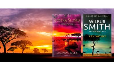 Lucinda Riley i Wilbur Smith powracają z kontynuacją swoich uwielbianych na całym świecie sag rodzinnych!