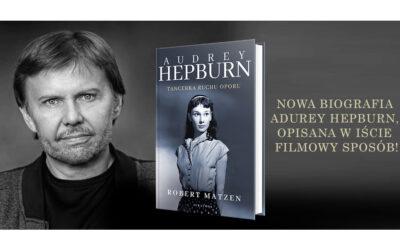 """Robert Matzen opowiada o biografii """"Audrey Hepburn""""!"""