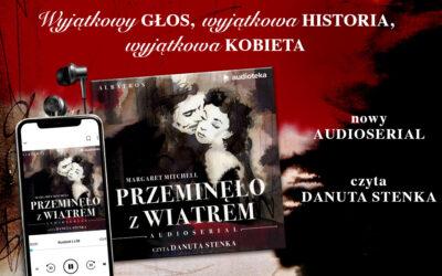 """""""Przeminęło z wiatrem"""" – audioserial"""