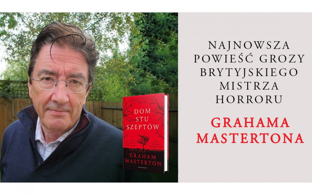 Najnowsza powieść Grahama Mastertona już w księgarniach!